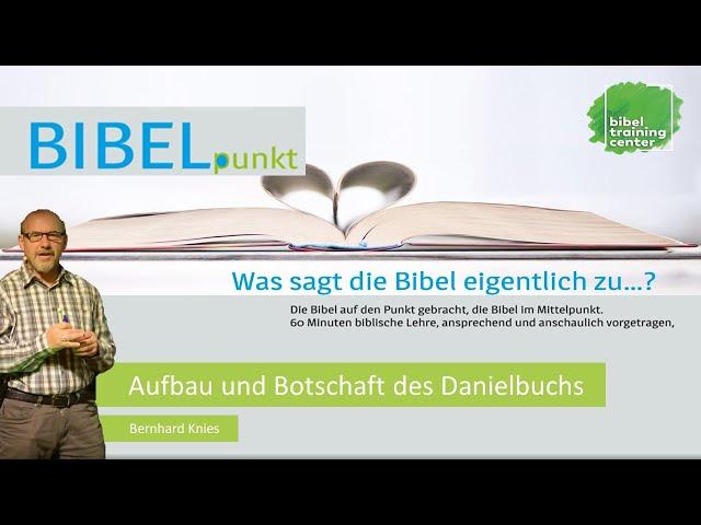 Bibel. - Aufbau und Botschaft des Danielbuchs