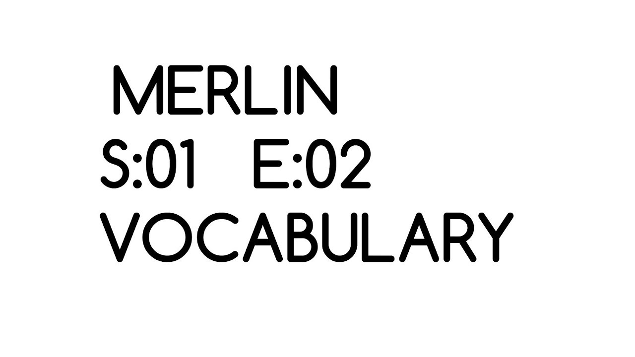 Download Merlin Season 1 Episode 2 Vocabulary #21
