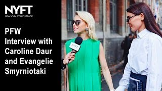 Paris Fashion Week 2017 by NYFT - Interview with Caroline Daur and Evangelie Smyrniotaki