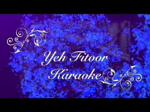Yeh Fitoor Mera Karaoke   Lyrics   HD Audio