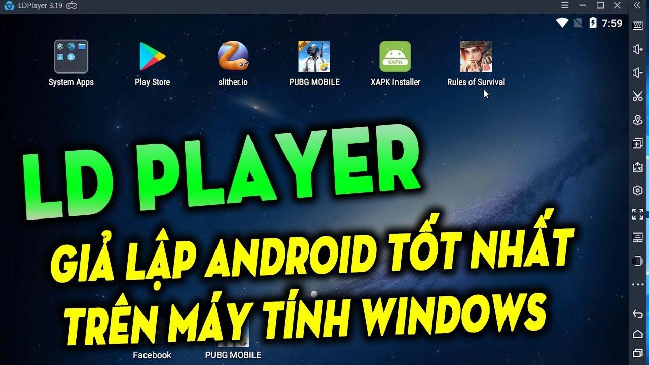 LDplayer giả lập Android tốt nhất trên máy tính Windows