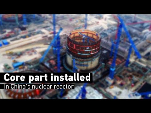 "Live: Core part installed in China's nuclear reactor 全球首台""华龙"