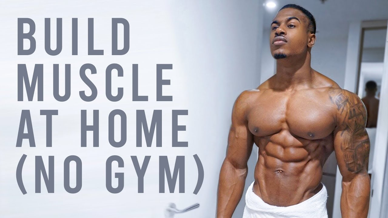Build Real Muscle At Home No Gym Needed Youtube