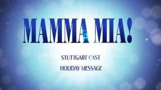 MAMMA MIA! Stuttgart - Holiday Message 2013