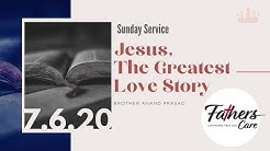 Jesus, The Greatest Love Story - Brother Anand Prasad