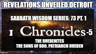 Sabbath WISDOM Series: 73 Pt. 1.  The SONS of REUBEN.