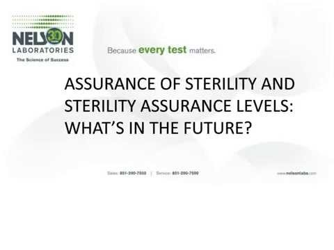 Assurance of Sterility and Sterility Assurance Levels:  What's in the Future?