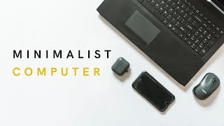 The Ultimate Guide to a Minimalist Computer   Digital Minimalism