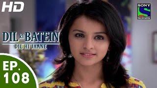 Dil Ki Baatein Dil Hi Jaane - दिल की बातें  - Episode 108 - 28th August, 2015 - Last Episode