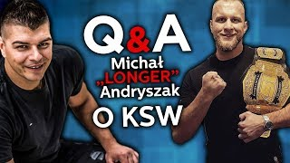 Q&A MICHAL LONGER ANDRYSZAK O KSW I PRACY NA BRAMKACH