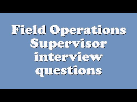 Field Operations Supervisor Interview Questions