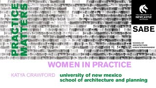 Women in Practice: Katya Crawford | University of New Mexico