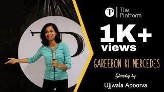 Gareebon ki mercedes | Ujjwala Apoorva | The Platform | Open Mic | Stand up