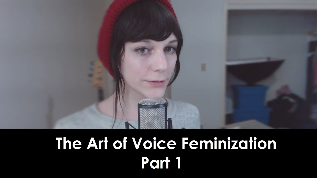The Art of Voice Feminization | Part 1: Overview, Acoustic Resonance, and A Conceptual Framework