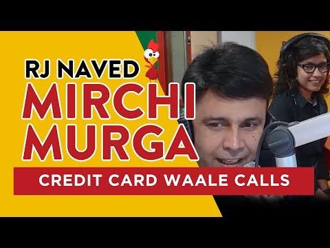 Credit Card Waale Calls   Mirchi Murga   RJ Naved   Radio Mirchi