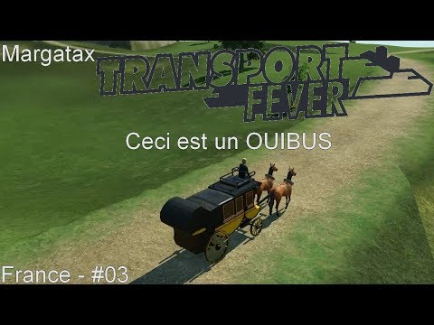 Transport Fever - France - #03 - OUIBUS & POSTE [FR]