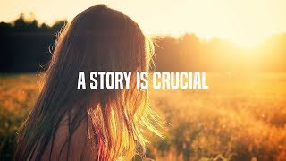 A STORY IS CRUCIAL