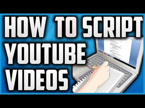 How To Write A Video Script For YouTube 2017!!
