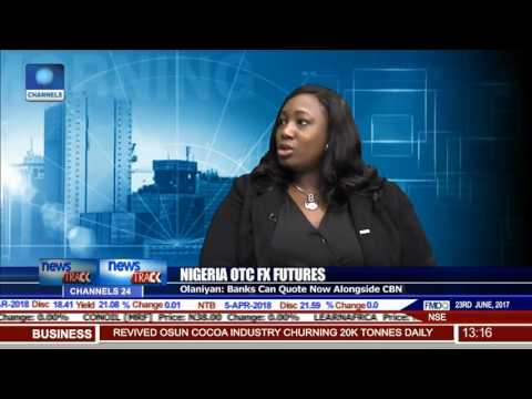 Nigeria OTC FX Futures: Olaniyan Says Banks Can Quote Alongside CBN