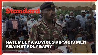 George Natembeya advices Kipsigis men against polygamy  and siring too many children