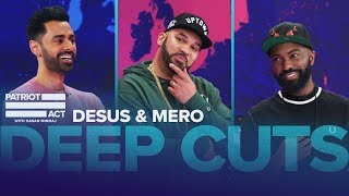 Desus & Mero drop in for a special edition of this week's Deep Cuts...
