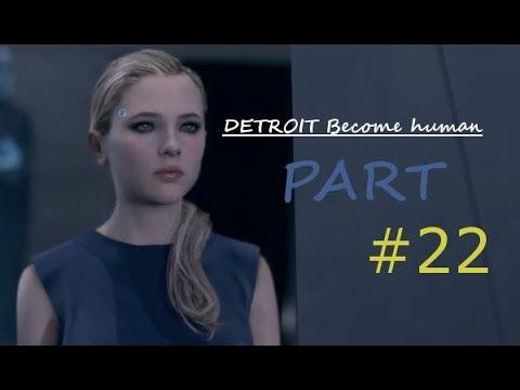 DETROIT Become Human Walkthrough Game Play Part 22 |
