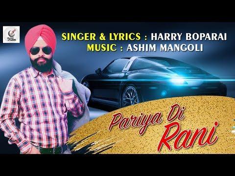 pariya-di-rani---harry-boparai- -new-hindi-songs-2019- -latest-punjabi-song-2019- -ashim-mangoli