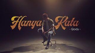 QODY - Hanya Kata (Official Music Video)