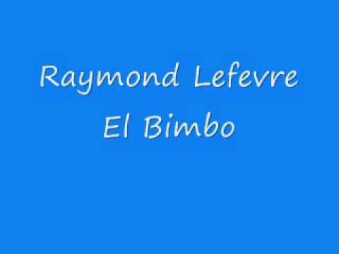 Raymond Lefevre - El Bimbo