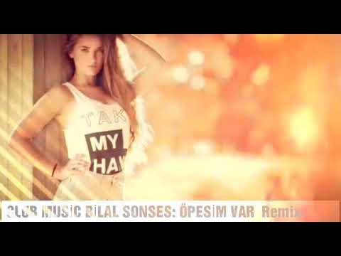 Bilal Sonses- Öpesim Var Remix