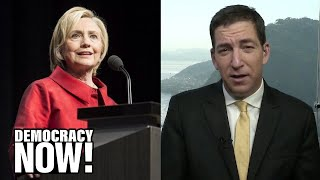 Greenwald: Journalists Should Not Stop Scrutinizing Clinton Just Because Trump is Unfit for Office