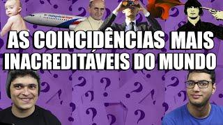 AS COINCIDÊNCIAS MAIS INACREDITÁVEIS DO MUNDO
