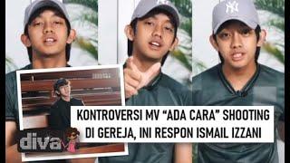 Kontroversi Muzik Video Lagu Ada Cara Shooting Di Gereja,  Ini Respon Ismail Izzani