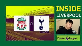 Insdie Liverpool - พรีวิว ลิเวอร์พูล พบ สเปอร์