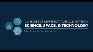 Hearing: Members' Day Hearing: House Committee on Science, Space, and Technology (EventID=109539)