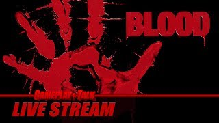 Gameplay and Talk Live Stream - BLOOD (PC, MS-DOS) - Full Playthrough | BLOOD GDX