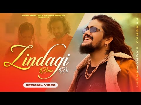 Zindagi Bna Di (Full Song)   Hansraj Raghuwanshi   Raviraj   Jamie   Latest Hindi Songs 2021