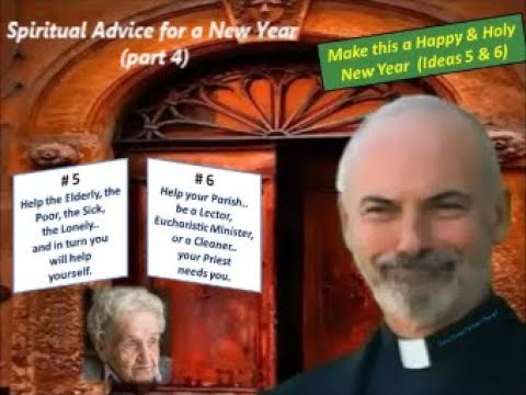 SPIRITUAL ADVICE FOR A NEW YEAR (part 4) - Father Corapi