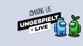 AMONG US+ #ungeklickt 🔴 LIVE