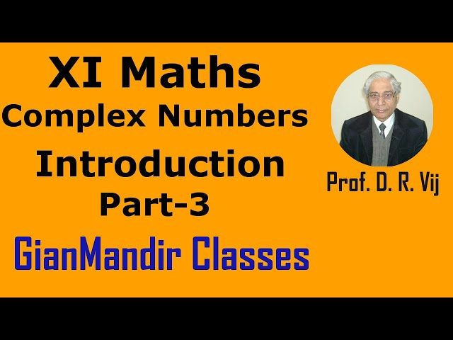 XI Mathematics - Complex Numbers - Introduction (Part-3) by Divya Mam