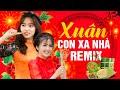 NHẠC XUÂN 2021 REMIX - Mở Thật To XUÂN NÀY CON KHÔNG VỀ Remix Cho Người Xa Quê Vơi Nỗi Nhớ Nhà