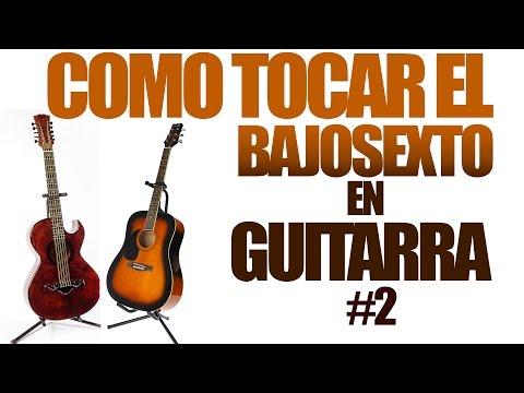 Como tocar el bajosexto en guitarra #2 (TUTORIAL)