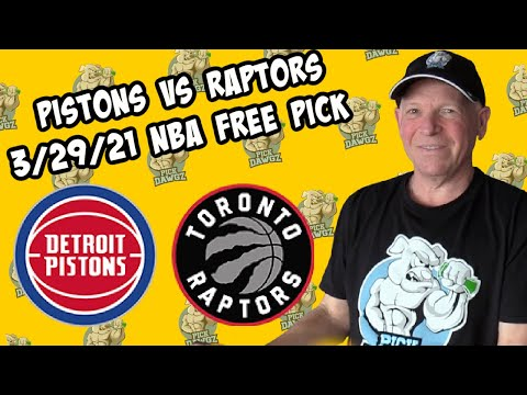 Detroit Pistons vs Toronto Raptors 3/29/21 Free NBA Pick and Prediction NBA Betting Tips