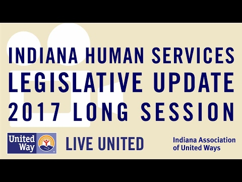 Indiana Human Services Legislative Update: 2017 Long Session
