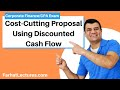 Cost-Cutting Proposal Using Discounted Cash Flow| Corporate Finance|CPA Exam BEC|CMA Exam| Chp10 p 6