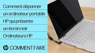 Comment dépanner un ordinateur portable HP qui présente un écran noir | Ordinateurs HP | HP