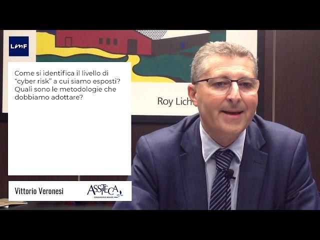 Quali sono le metodologie da adottare per combattere i Cyber risks? - Vittorio Veronesi (Assiteca)