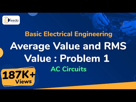 Average Value & RMS Value - Problem 1 - AC Circuits - Basic Electrical Engineering - First Year Engg