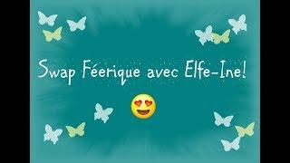 Swap Féerique avec Elfe-Ine!! ♥♥♥