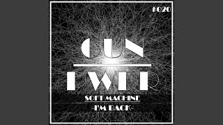 Provided to YouTube by Dig Dis To the Beatup · Soft Machine I'm Bac...